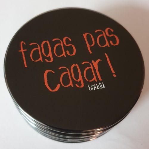 """Sous-verre boudu bois """"fagas pas cagar"""""""
