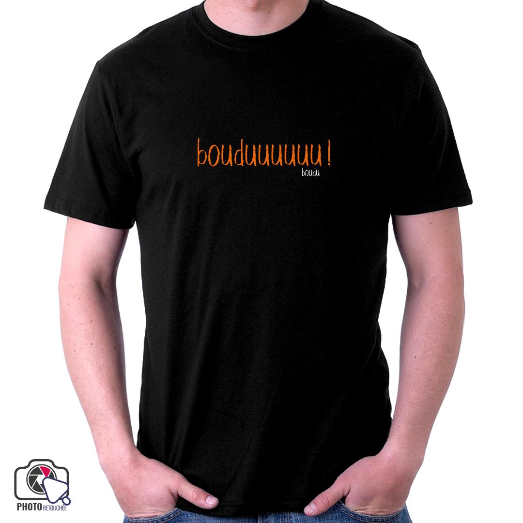 "T-shirt ""bouduuuuuu !"""