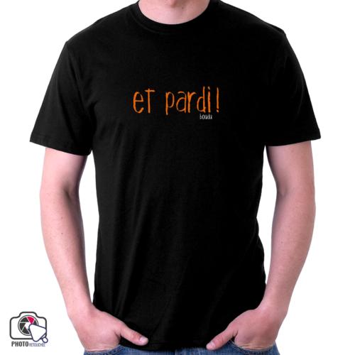 """T-shirt boudu Homme """"et pardi !"""""""