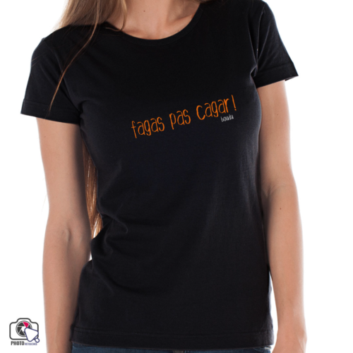 "T-shirt boudu Femme ""fagas pas cagar"""