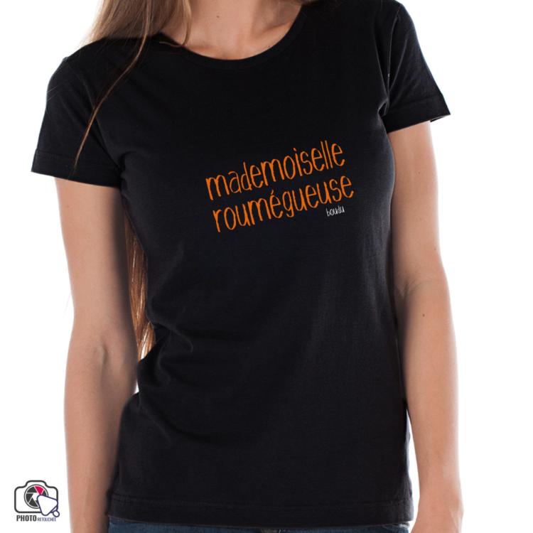 "T-shirt boudu Femme ""mademoiselle roumegueuse"""