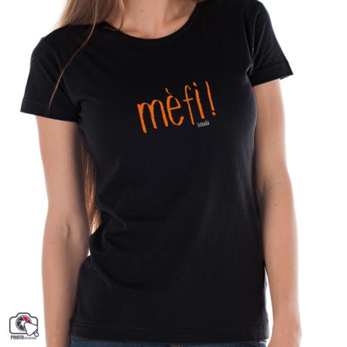 "T-shirt boudu Femme ""mèfi !"""