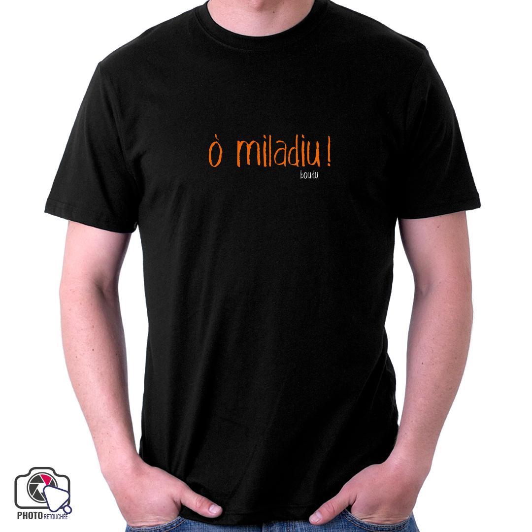 "T-shirt ""ò miladiu !"""