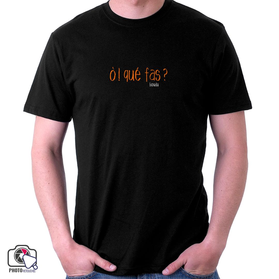 """T-shirt boudu """"ò ! qué fas ?"""""""