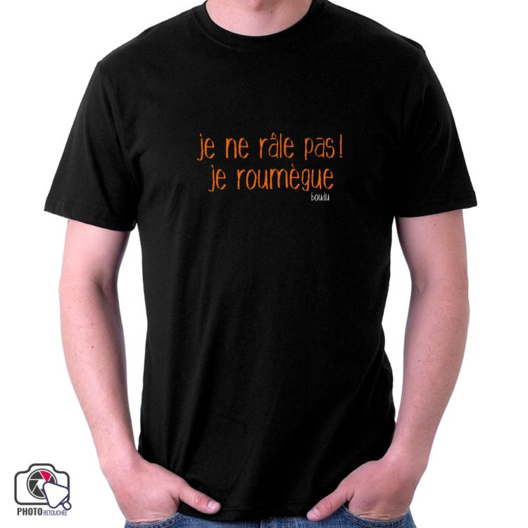 """t-shirt boudu homme """"je ne rale pas je roumegue"""""""