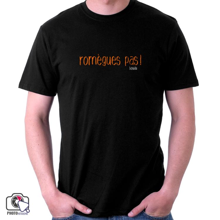 """t-shirt boudu """"romegues pas"""""""