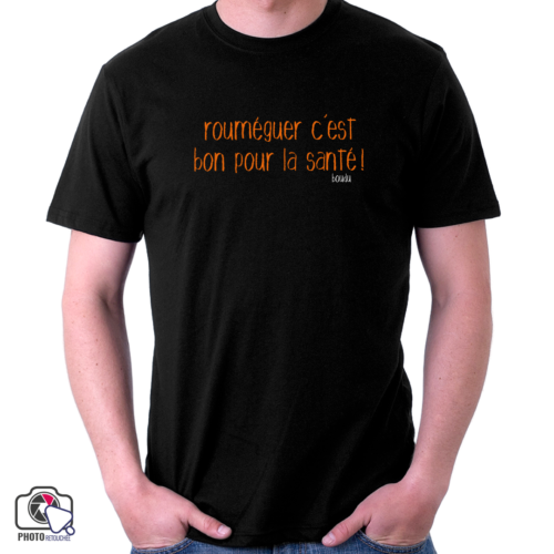 """T-shirt boudu homme """"rouméguer c'est bon pour la santé"""""""