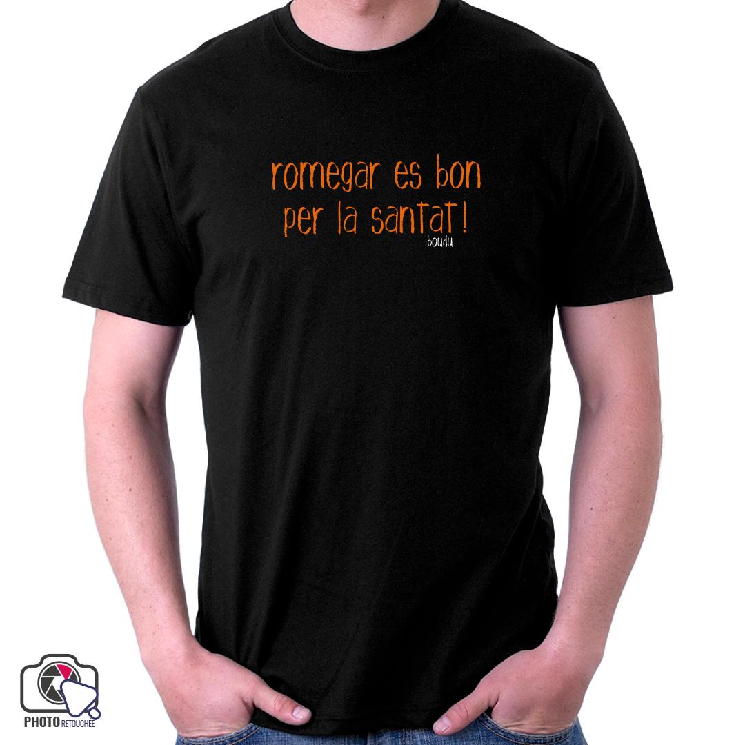 """T-shirt """"romegar es bon per la santat !"""""""