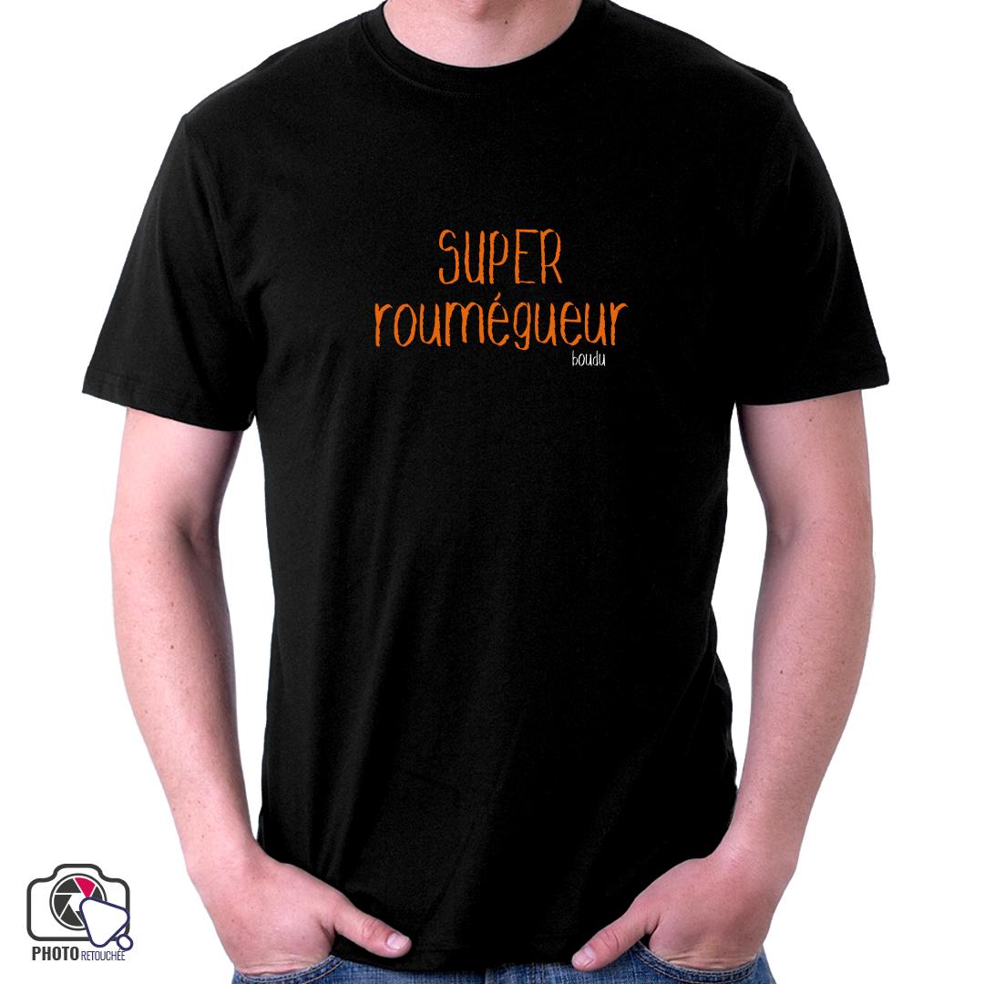 """T-shirt """"super roumégueur"""""""