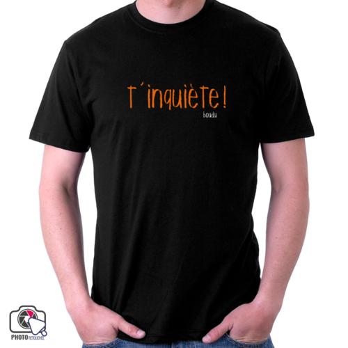 """t-shirt homme """"t'inquiète"""""""