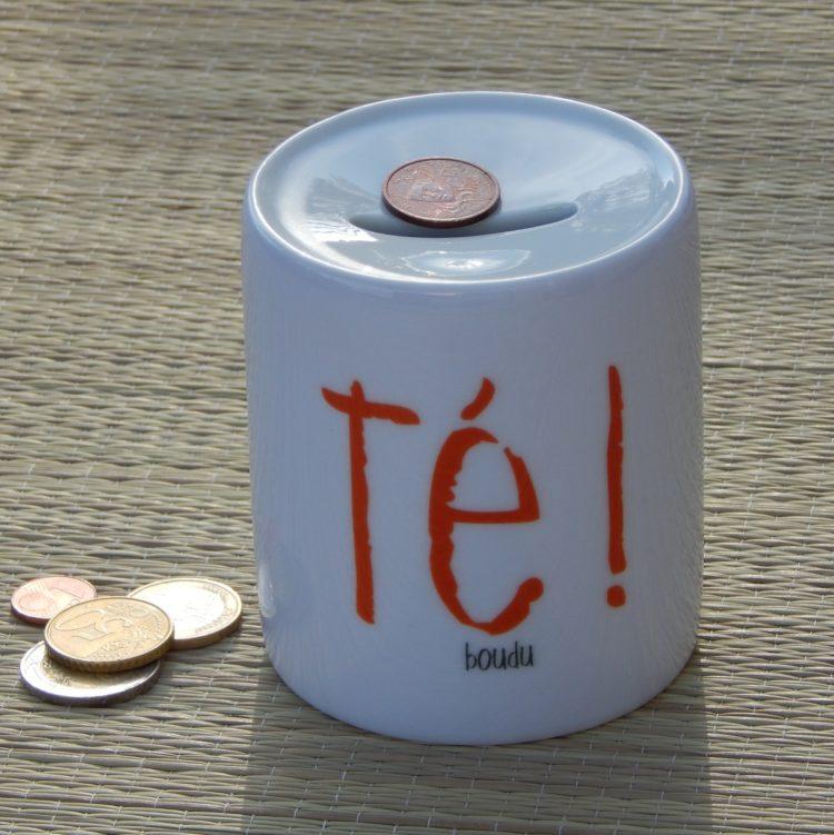 """Tirelire boudu """"té !"""""""